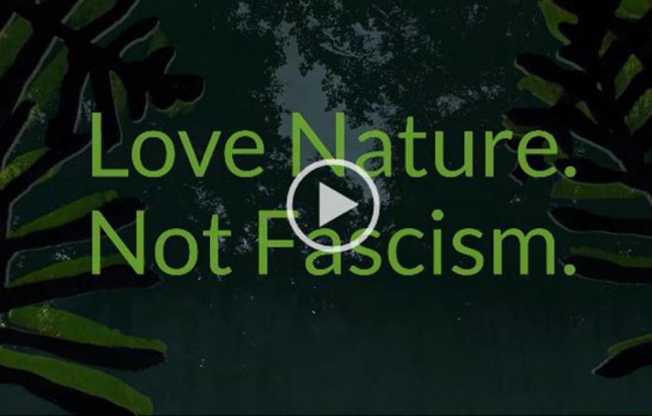 "Standbild aus dem Video mit Text ""Love Nature. Not Fascism."""