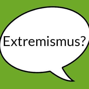 """Weiße Sprechblase auf hellgrünem Grund mit Aufschrift """"Extremismus"""""""