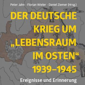 """Cover-Abbildung """"Der deutsche Krieg um """"Lebensraum im Osten"""" 1939–1945"""", Metropol Verlag"""