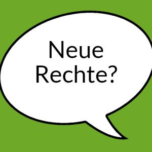 """Weiße Sprechblase auf hellgrünem Grund mit Aufschrift """"Neue Rechte"""""""